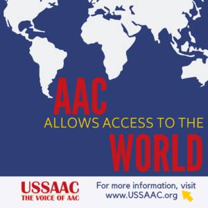 """Graphic of a world map with the text, """"AAC Allows Access to the World."""""""